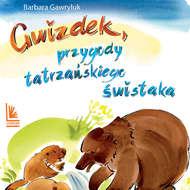 Gwizdek - przygody tatrzańskiego świstaka