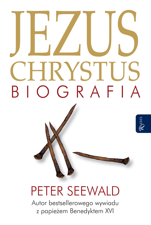 Jezus Chrystus. Biografia