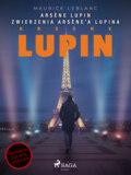 Arsène Lupin. Zwierzenia Arsène\'a Lupina