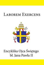 Encyklika Ojca Świętego bł. Jana Pawła II LABOREM EXERCENS
