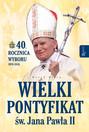 Wielki pontyfikat św. Jana Pawła II